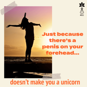 just because there's a penis on your head...